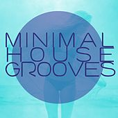 Minimal House Grooves, Vol. 1 by Various Artists