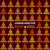 Lounge Music for Body & Soul by Tai Chi And Qigong