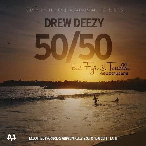 50 / 50 (feat. Fiji & Tenelle) by Drew Deezy