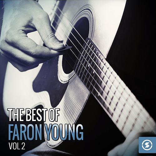 The Best of Faron Young, Vol. 2 by Faron Young