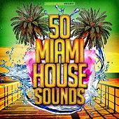 50 Miami House Sounds by Various Artists
