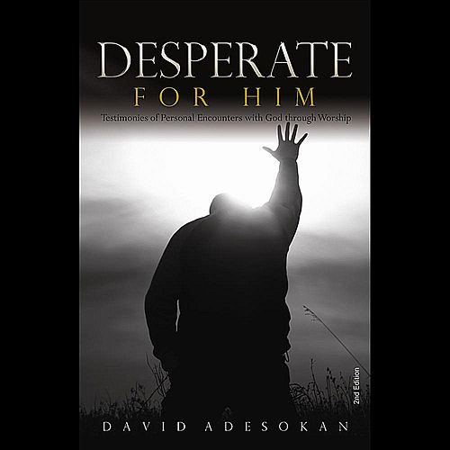 Desperate For Him (Unabridged) by David Adesokan