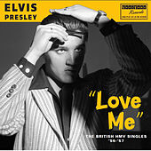 Love Me - The British Hmv Singles '56-'57 by Elvis Presley