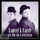Laurel & Hardy on the Air and Television by Laurel & Hardy