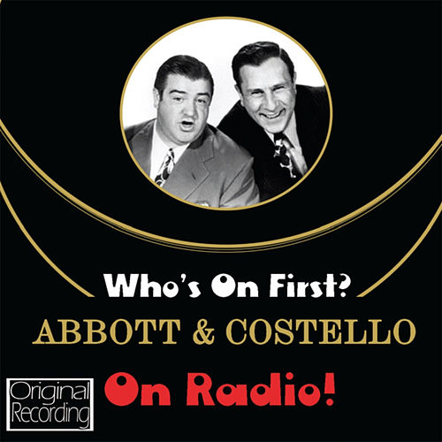 Who's on First? Abbott and Costello on Radio! by Abbott and Costello