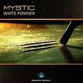 White Powder by Mystic