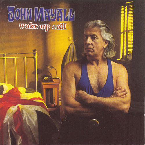 Wake Up Call by John Mayall