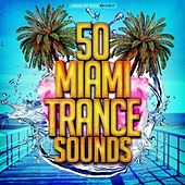50 Miami Trance Sounds by Various Artists