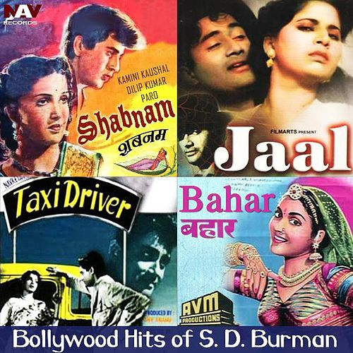 Shabnam / Jaal / Taxi Driver / Bahar - Best of Bollywood Hits of S D Burman (Original Motion Picture Soundtracks) by S.D Burman
