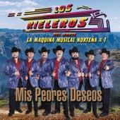 Mis Peores Deseos by Los Rieleros Del Norte