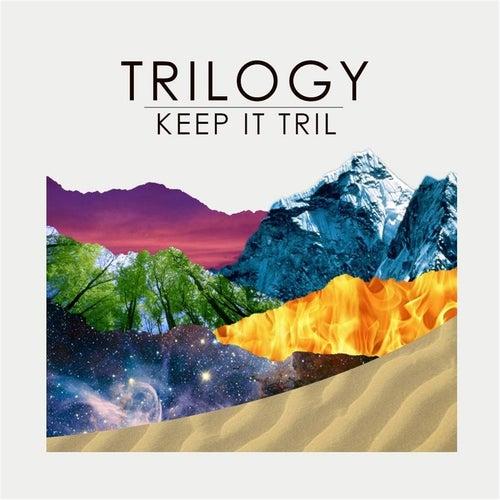 Keep It Tril by Trilogy
