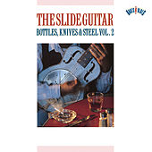 The Slide Guitar: Bottles, Knives & Steel Vol. 2 by Various Artists