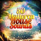 50 Mallorca House Sounds by Various Artists