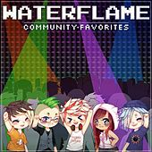 Community Favorites by Water Flame