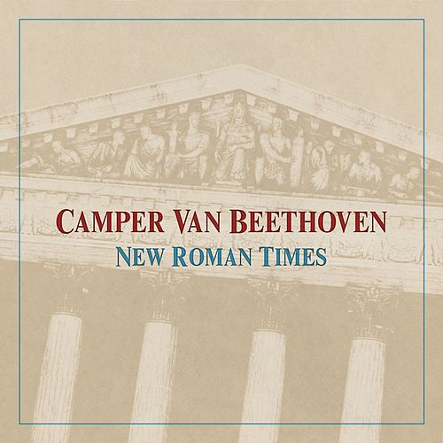 New Roman Times by Camper Van Beethoven