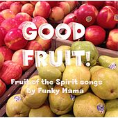 Good Fruit! by Funky Mama