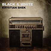 Black & White by Krystian Shek