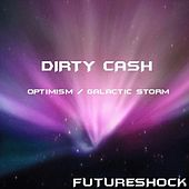 Optimism / Galactic Storm - Single by Dirty Cash