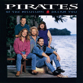 Dream You by Pirates of the Mississippi