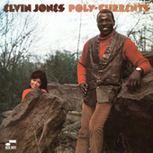 Poly-Currents by Elvin Jones