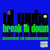 Break It Down (feat. X & L.a. da Boss) by Lil Wyte