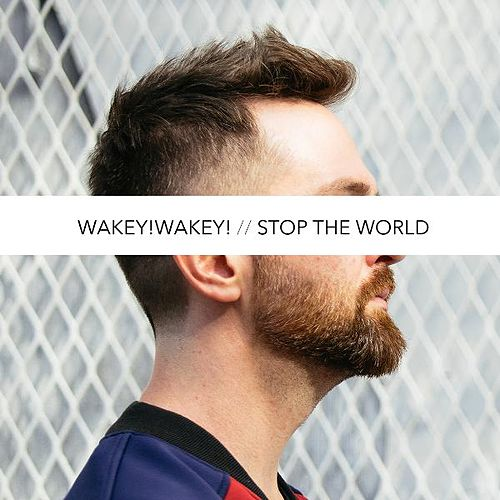 Stop the World Singles by Wakey! Wakey!