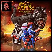 Bring the Madness (feat. Mayor Apeshit) by Excision