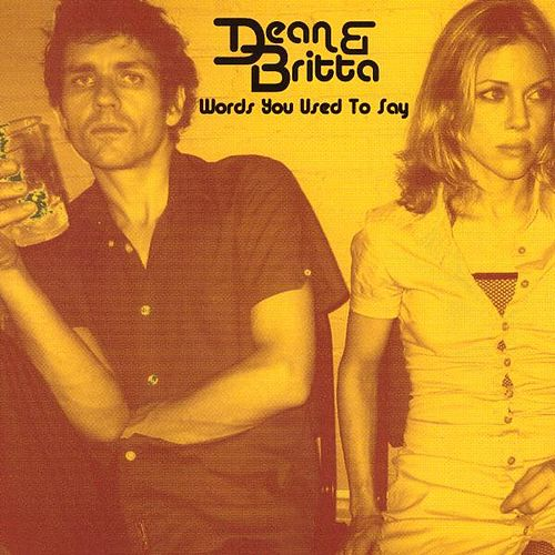 Words You Used to Say by Dean & Britta