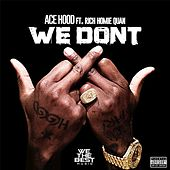 We Don't (feat. Rich Homie Quan) by Ace Hood