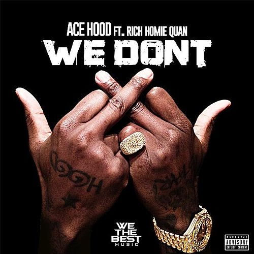 We Don't (feat. Rich Homie Quan) by Ace Hood