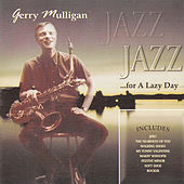 Jazz for a Lazy Day von Gerry Mulligan