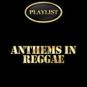 Anthems in Reggae Playlist by Various Artists