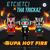 Supa Hot Fire by Etc!Etc!