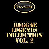 Reggae Legends Collection, Vol. 2 Playlist von Various Artists