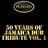 50 Years of Jamaica Dub Tribute, Vol. 1 Playlist by Various Artists