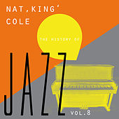 The History of Jazz Vol. 8 by Nat King Cole