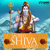 Sacred Shiva Chants by Various Artists