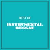Best of Instrumental Reggae by Various Artists