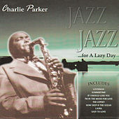 Jazz for a Lazy Day by Charlie Parker