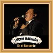 Lucho Barrios en el Recuerdo by Lucho Barrios