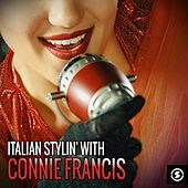 Italian Stylin' with Connie Francis by Connie Francis