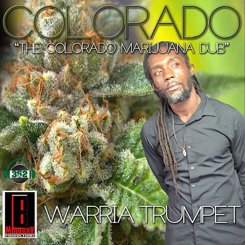 Colorado Marijuana Dub by Warria Trumpet