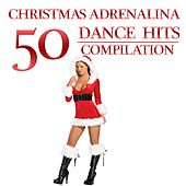 Christmas Adrenalina 50 Dance Hits Compilation by Various Artists