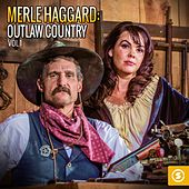Merle Haggard: Outlaw Country by Merle Haggard