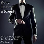 Grey, Darker & Freed: Intimate Music Inspired By the Film With Mr. Grey... by Various Artists