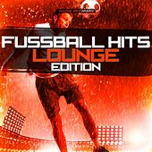 Fussball Hits - Lounge Edition by Various Artists