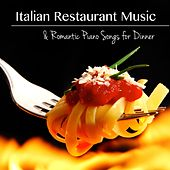 Italian Restaurant Music & Romantic Piano Songs for Dinner by Restaurant Music Academy