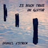 J.S. Bach Trios on Guitar by Daniel Estrem