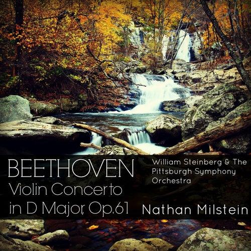 Beethoven: Violin Concerto in D Major, Op. 61 von Nathan Milstein