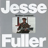 Brother Lowdown by Jesse Fuller